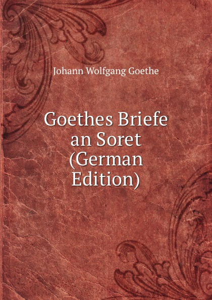 Goethes Briefe an Soret (German Edition)