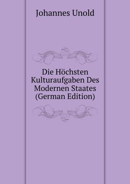 Johannes Unold Die Hochsten Kulturaufgaben Des Modernen Staates (German Edition) ramy youssef diplomatie als institution des modernen staates