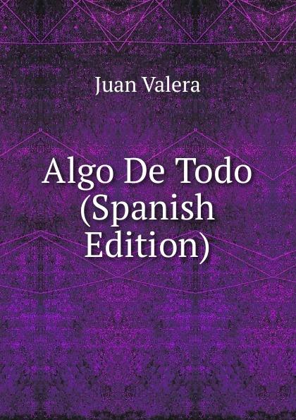 лучшая цена Juan Valera Algo De Todo (Spanish Edition)
