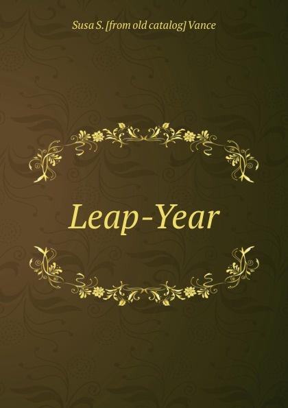 Leap-Year Редкие, забытые и малоизвестные книги, изданные с петровских времен...