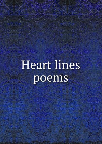 Heart lines poems Эта книга — репринт оригинального издания, созданный на основе...