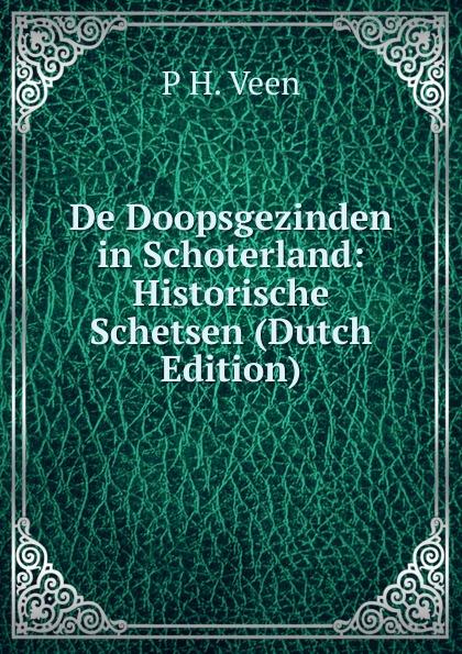 De Doopsgezinden in Schoterland: Historische Schetsen (Dutch Edition)