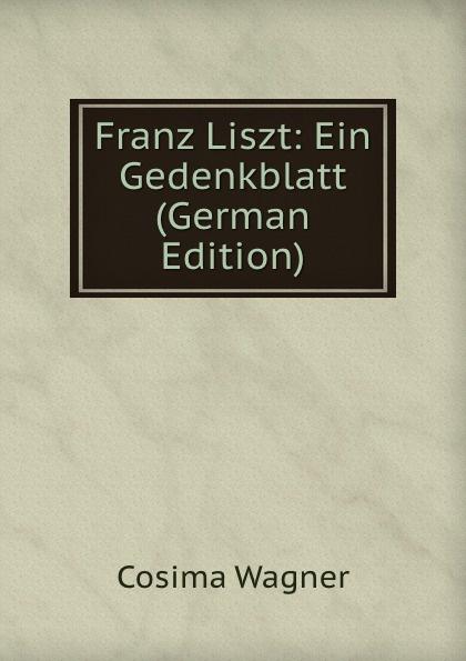 Franz Liszt: Ein Gedenkblatt (German Edition)
