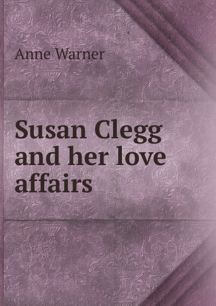 Anne Warner Susan Clegg and her love affairs warner anne susan clegg and her love affairs