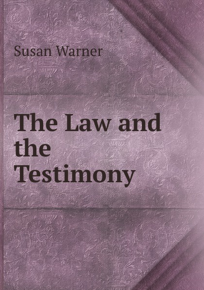 Susan Warner The Law and the Testimony maurice thompson rosalynde s lovers