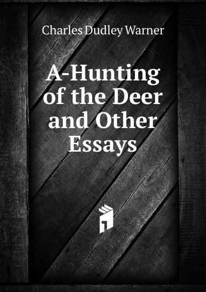 A-Hunting of the Deer and Other Essays Редкие, забытые и малоизвестные книги, изданные с петровских времен...