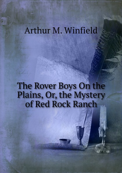 лучшая цена Arthur M. Winfield The Rover Boys On the Plains, Or, the Mystery of Red Rock Ranch