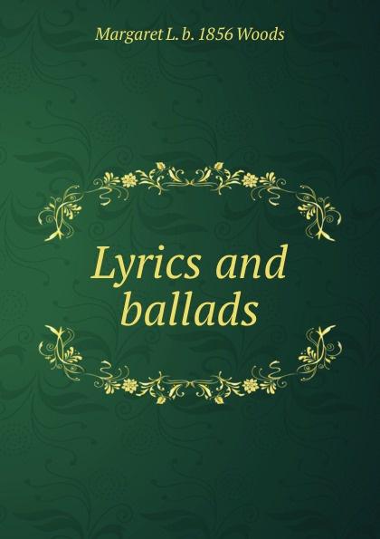 лучшая цена Margaret L. b. 1856 Woods Lyrics and ballads