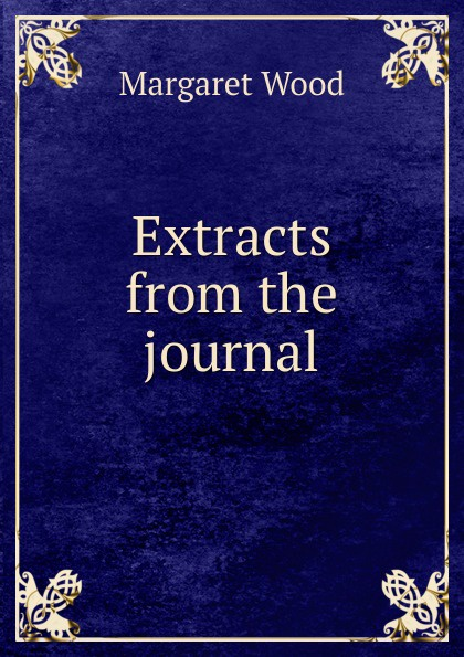 лучшая цена Margaret Wood Extracts from the journal