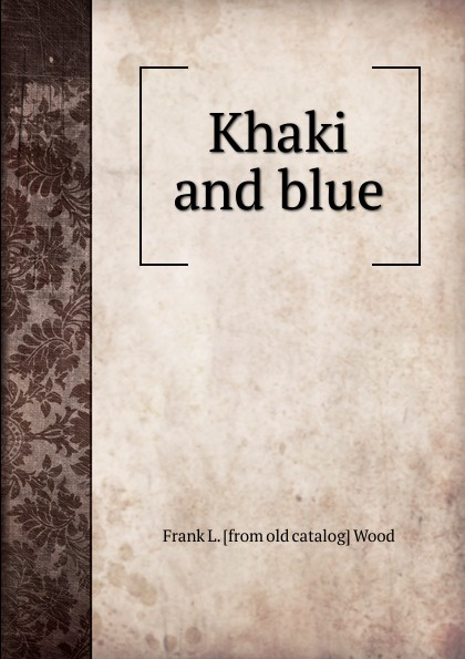 Frank L. [from old catalog] Wood Khaki and blue catalog blue book