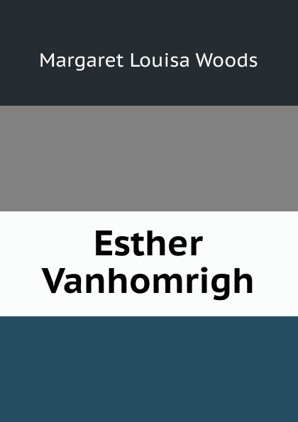 лучшая цена Margaret Louisa Woods Esther Vanhomrigh