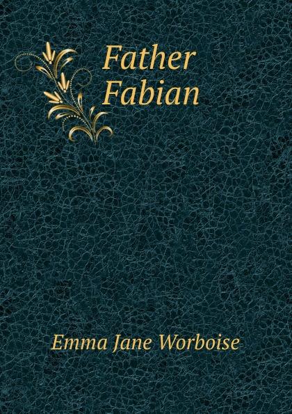 Emma Jane Worboise Father Fabian matthias fabian kairo
