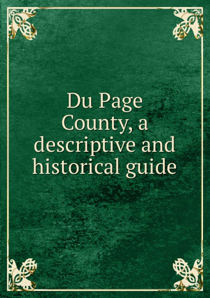 Du Page County, a descriptive and historical guide christina scull the j r r tolkien companion and guide volume 2 reader's guide part 1 page 9 page 2 page 8 page 2 page 6 page 10