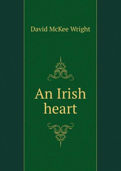 David McKee Wright An Irish heart