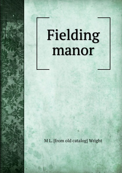 M L. [from old catalog] Wright Fielding manor country manor