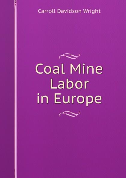 Wright Carroll Davidson Coal Mine Labor in Europe mostafa redwan hardpan formation in mine tailings