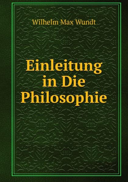 Wundt Wilhelm Max Einleitung in Die Philosophie wundt wilhelm max elements de psychologie physiologique