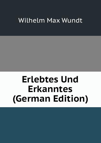 купить Wundt Wilhelm Max Erlebtes Und Erkanntes (German Edition) дешево