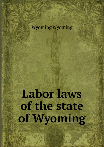 Wyoming Wyoming Labor laws of the state of Wyoming webcam jackson hole wyoming