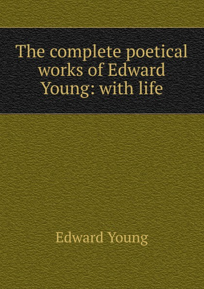 лучшая цена Edward Young The complete poetical works of Edward Young: with life