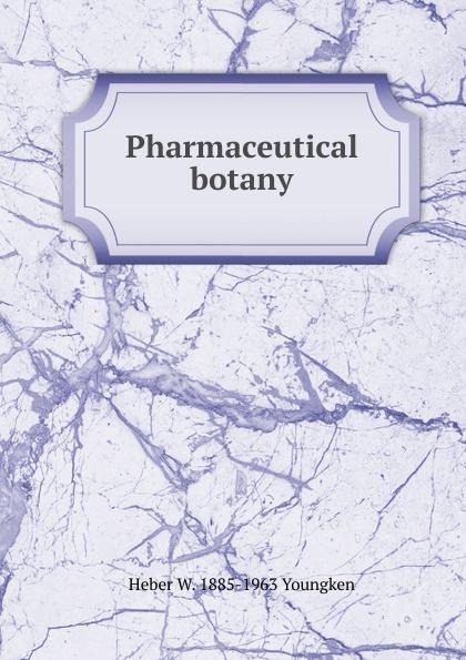 Heber W. 1885-1963 Youngken Pharmaceutical botany