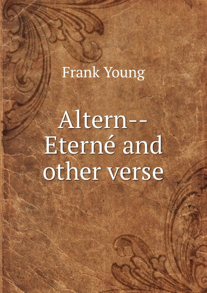 Frank Young Altern--Eterne and other verse ведерко l eterne