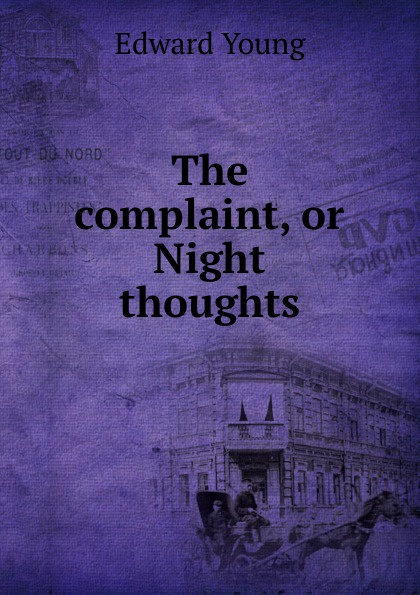 Edward Young The complaint, or Night thoughts цена