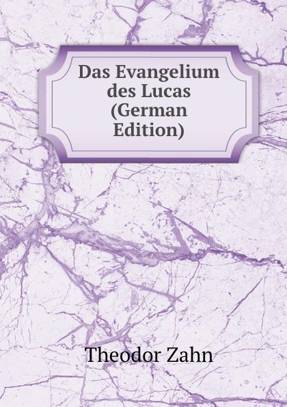 Theodor Zahn Das Evangelium des Lucas (German Edition) dulcii for samsung galaxy tab s3 keyboard case detachable bluetooth keyboard leather stand for samsung galaxy tab s3 9 7 case