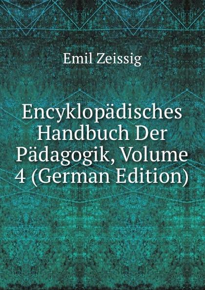 Encyklopadisches Handbuch Der Padagogik, Volume 4 (German Edition)