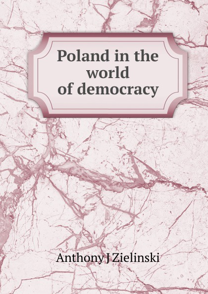 Anthony J Zielinski Poland in the world of democracy world music from poland