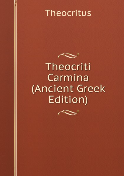 Theocritus Theocriti Carmina (Ancient Greek Edition) theocritus