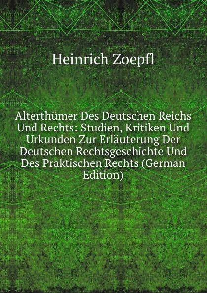 где купить Heinrich Zoepfl Alterthumer Des Deutschen Reichs Und Rechts: Studien, Kritiken Und Urkunden Zur Erlauterung Der Deutschen Rechtsgeschichte Und Des Praktischen Rechts (German Edition) по лучшей цене