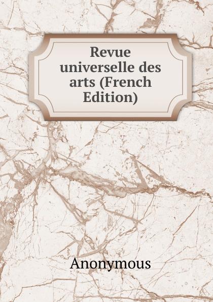 M. l'abbé Trochon Revue universelle des arts (French Edition) charles blanc les beaux arts a l exposition universelle de 1878 french edition