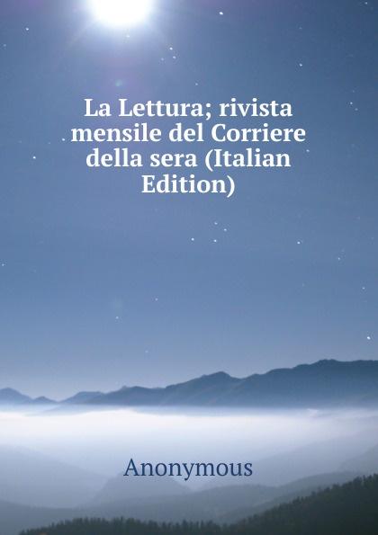 M. labbé Trochon La Lettura; rivista mensile del Corriere della sera (Italian Edition)