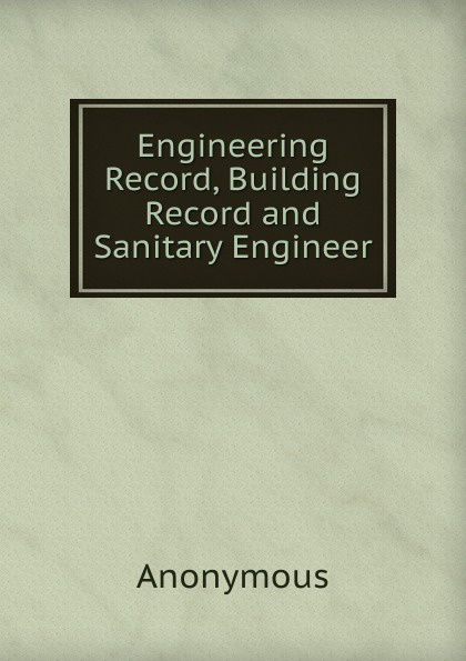M. labbé Trochon Engineering Record, Building Record and Sanitary Engineer