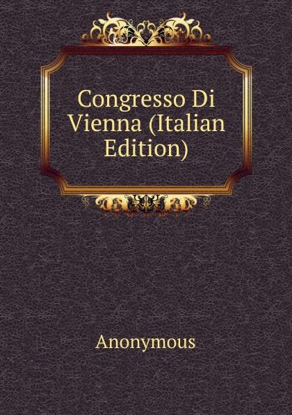 M. l'abbé Trochon Congresso Di Vienna (Italian Edition) m l abbé trochon i profeti nebiim ezechiele i dodici italian edition
