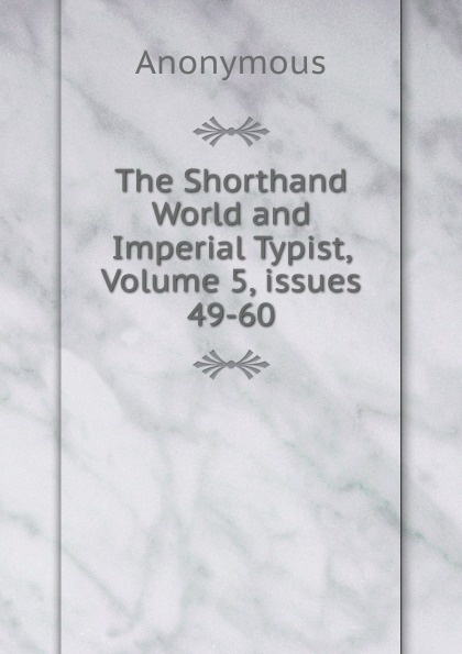 M. l'abbé Trochon The Shorthand World and Imperial Typist, Volume 5,.issues 49-60