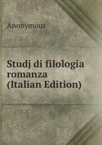 M. l'abbé Trochon Studj di filologia romanza (Italian Edition) neumann fritz la filologia romanza italian edition