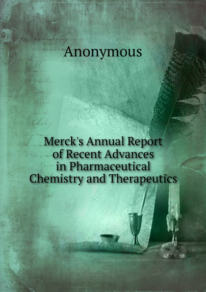 M. l'abbé Trochon Merck.s Annual Report of Recent Advances in Pharmaceutical Chemistry and Therapeutics gregory makowski advances in clinical chemistry 61