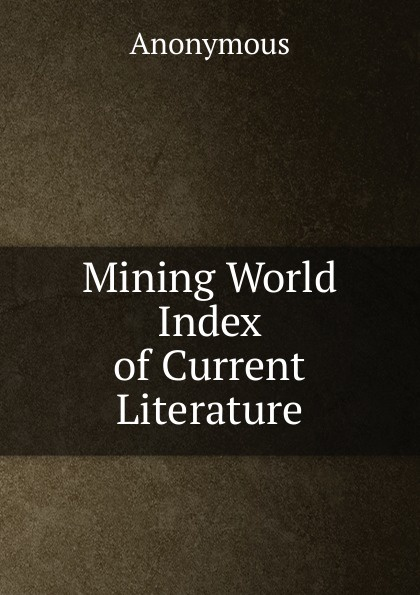 M. labbé Trochon Mining World Index of Current Literature