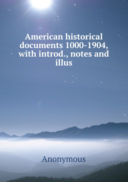 M. l'abbé Trochon American historical documents 1000-1904, with introd., notes and illus
