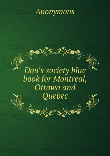 M. l'abbé Trochon Dau.s society blue book for Montreal, Ottawa and Quebec ike quebec blue and sentimental