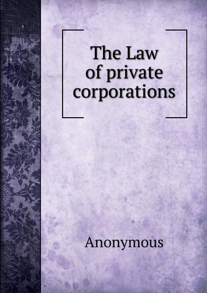 M. labbé Trochon The Law of private corporations