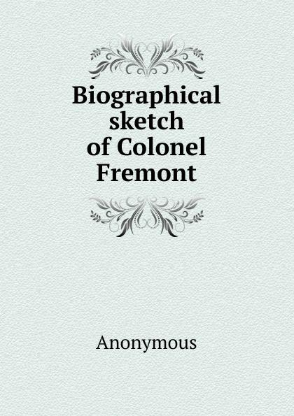 M. labbé Trochon Biographical sketch of Colonel Fremont