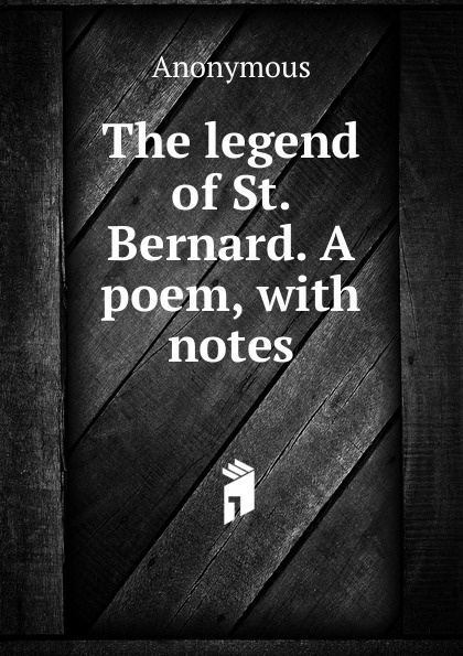 M. labbé Trochon The legend of St. Bernard. A poem, with notes