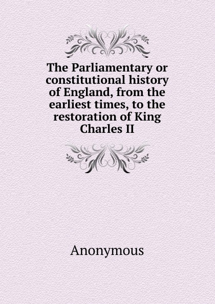 M. l'abbé Trochon The Parliamentary or constitutional history of England, from the earliest times, to the restoration of King Charles II charles powell the wayfarer s restoration