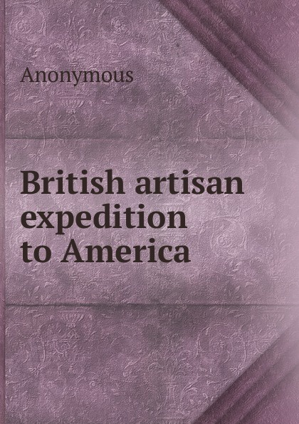 M. labbé Trochon British artisan expedition to America
