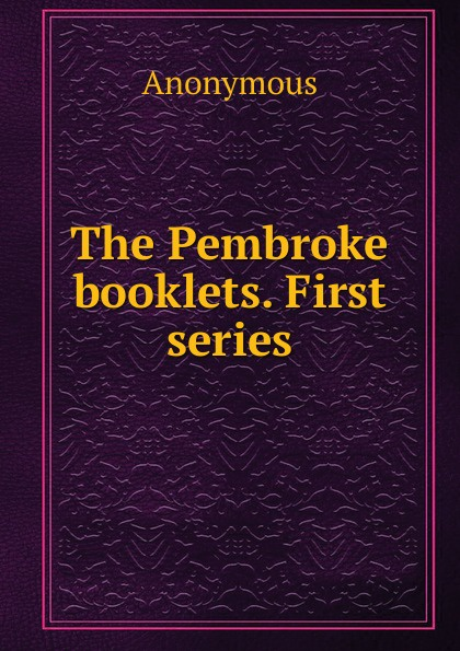 M. labbé Trochon The Pembroke booklets. First series