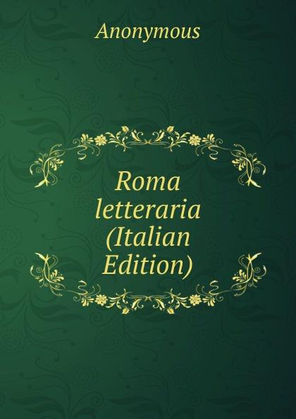 M. l'abbé Trochon Roma letteraria (Italian Edition) m l abbé trochon i profeti nebiim ezechiele i dodici italian edition