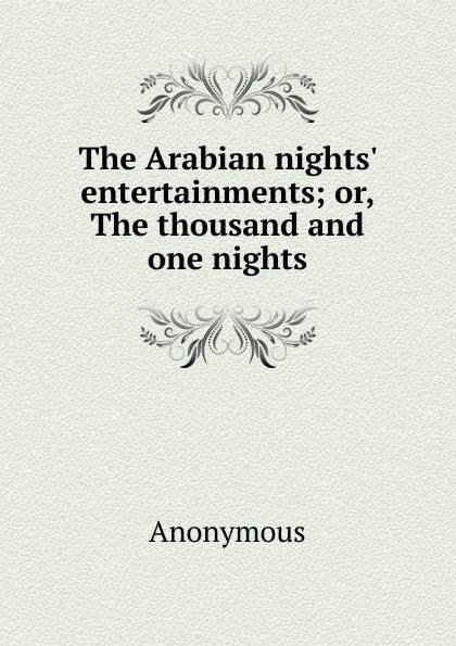 M. l'abbé Trochon The Arabian nights. entertainments; or, The thousand and one nights цена в Москве и Питере
